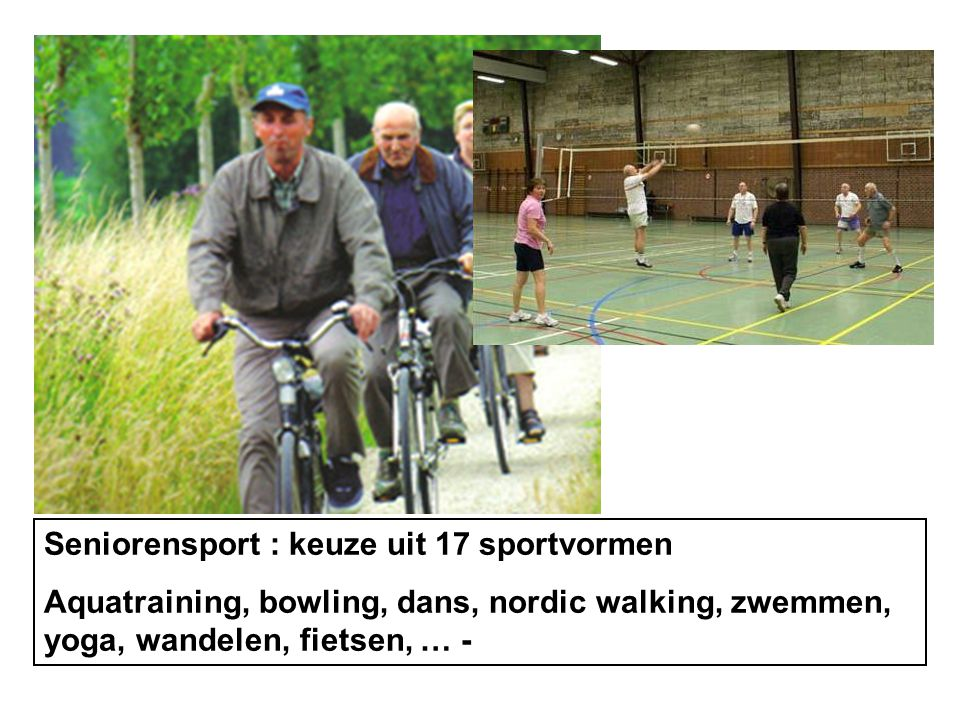 Seniorensport : keuze uit 17 sportvormen Aquatraining, bowling, dans, nordic walking, zwemmen, yoga, wandelen, fietsen, … -
