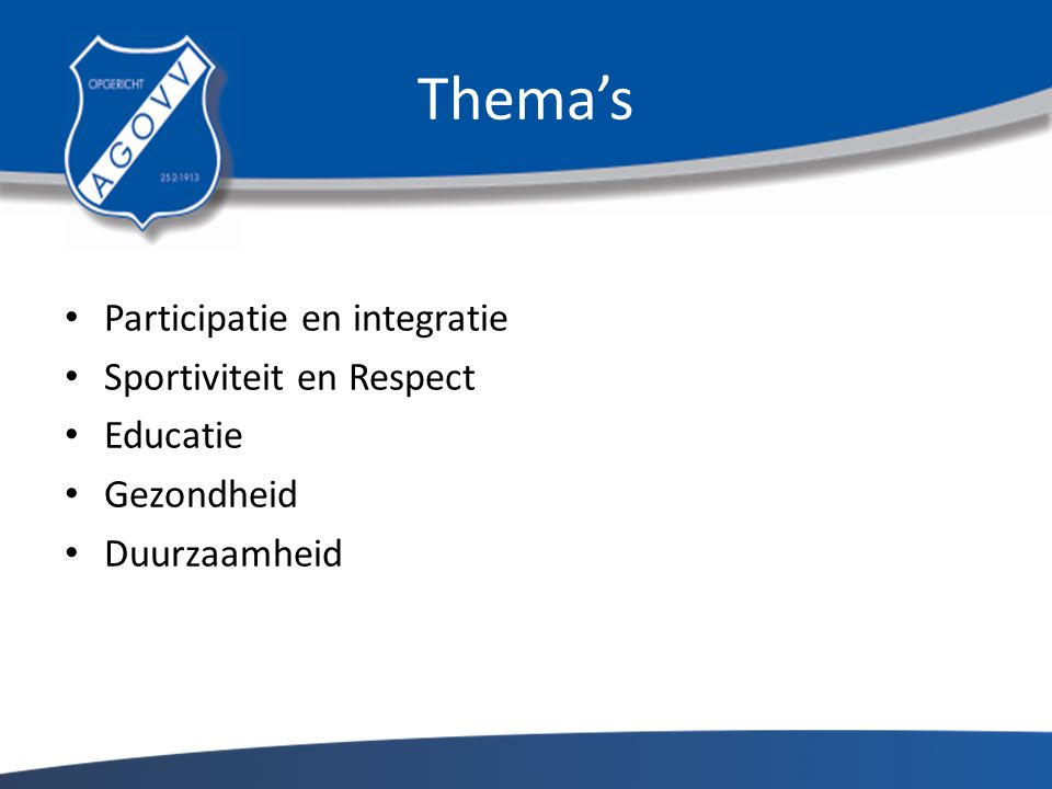 Thema's Participatie en integratie Sportiviteit en Respect Educatie Gezondheid Duurzaamheid