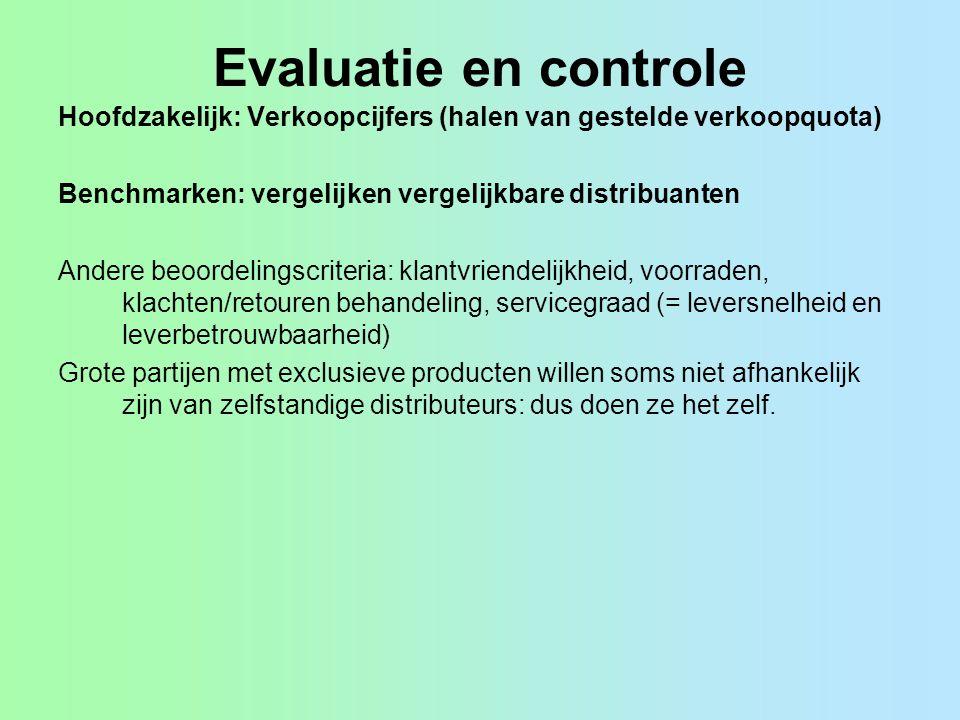 Evaluatie en controle Hoofdzakelijk: Verkoopcijfers (halen van gestelde verkoopquota) Benchmarken: vergelijken vergelijkbare distribuanten Andere beoo