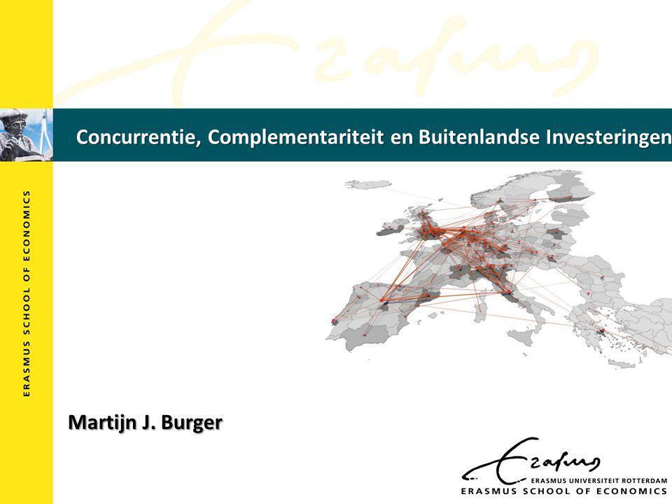 Concurrentie, Complementariteit en Buitenlandse Investeringen Martijn J. Burger