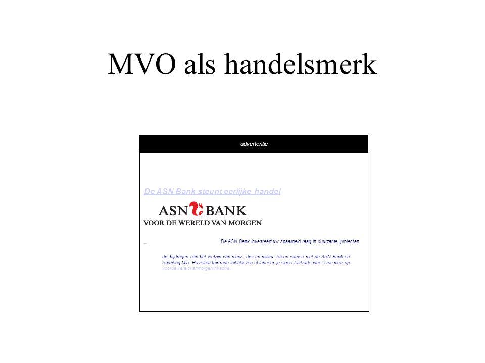 MVO als handelsmerk advertentie De ASN Bank steunt eerlijke handel De ASN Bank investeert uw spaargeld raag in duurzame projecten die bijdragen aan het welzijn van mens, dier en milieu.