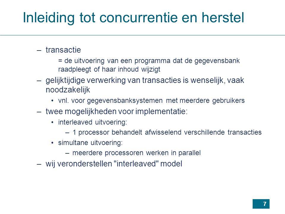 28 Agenda Inleiding tot concurrentie en herstel Transacties: begrippen Transactieroosters Serialiseren van roosters Transacties in SQL