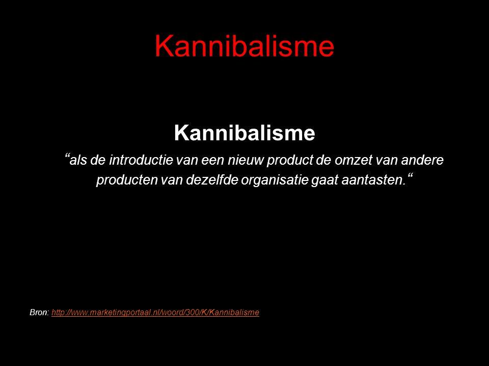"""Kannibalisme """" als de introductie van een nieuw product de omzet van andere producten van dezelfde organisatie gaat aantasten. """" Bron: http://www.mark"""