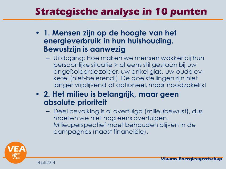14 juli 2014 Strategische analyse in 10 punten 3.