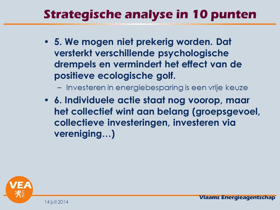 14 juli 2014 Strategische analyse in 10 punten 5. We mogen niet prekerig worden.