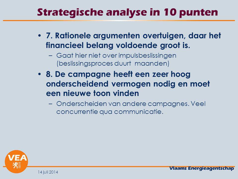 14 juli 2014 Geplande communicatie 2020 Vlaamse overheid is de katalysator voor acties 2020 – uiteindelijk is het de consument die de beslissingen neemt.