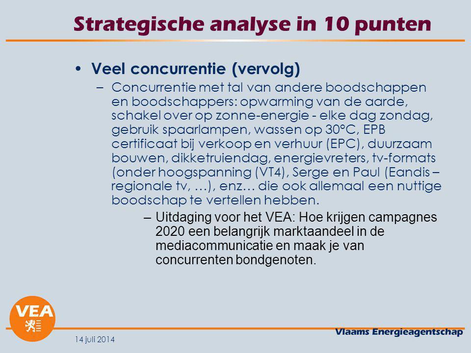 14 juli 2014 Strategische analyse in 10 punten 9.
