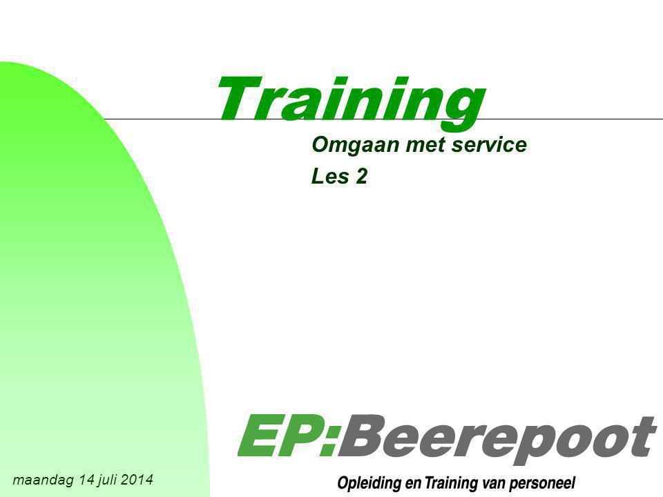 maandag 14 juli 2014 Training Omgaan met service Les 2