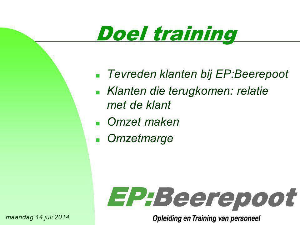 maandag 14 juli 2014 Doel training n Tevreden klanten bij EP:Beerepoot n Klanten die terugkomen: relatie met de klant n Omzet maken n Omzetmarge