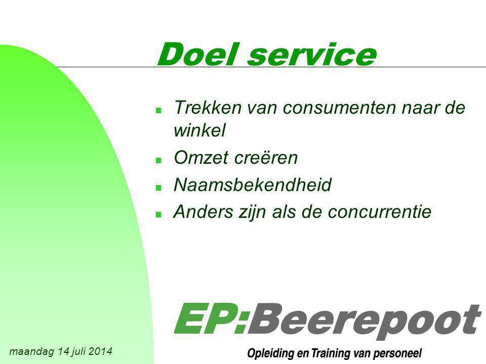 maandag 14 juli 2014 Doel service n Trekken van consumenten naar de winkel n Omzet creëren n Naamsbekendheid n Anders zijn als de concurrentie