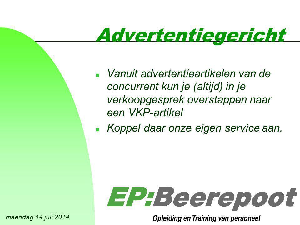 maandag 14 juli 2014 Advertentiegericht n Vanuit advertentieartikelen van de concurrent kun je (altijd) in je verkoopgesprek overstappen naar een VKP-artikel n Koppel daar onze eigen service aan.