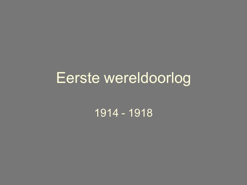 Eerste wereldoorlog 1914 - 1918