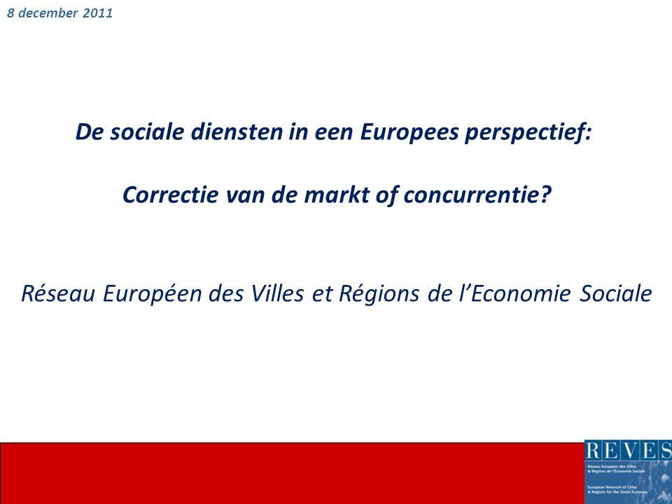 De sociale diensten in een Europees perspectief: Correctie van de markt of concurrentie.