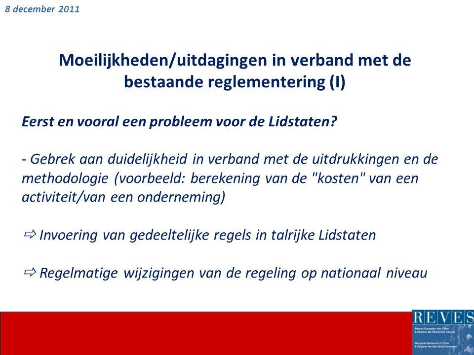 Moeilijkheden/uitdagingen in verband met de bestaande reglementering (I) Eerst en vooral een probleem voor de Lidstaten.