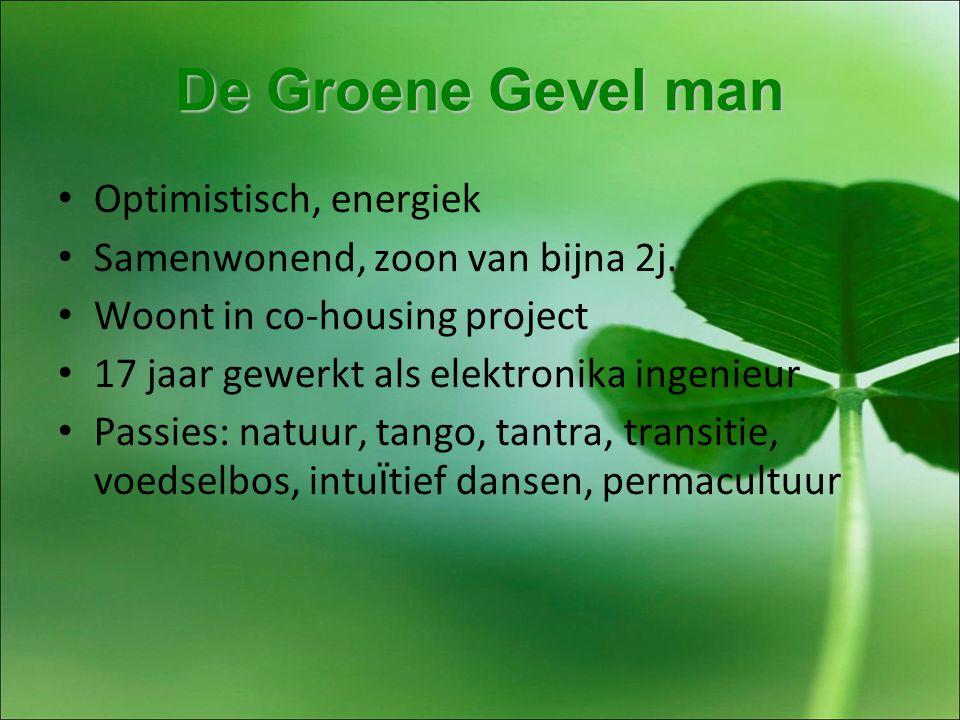 De Groene Gevel man Optimistisch, energiek Samenwonend, zoon van bijna 2j.