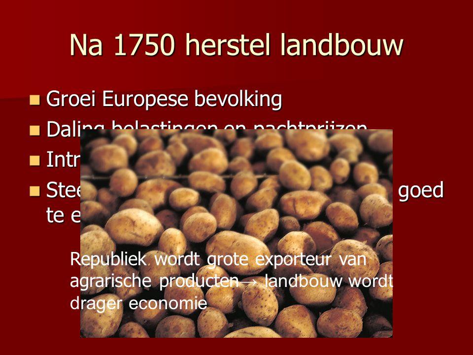 Na 1750 herstel landbouw Groei Europese bevolking Groei Europese bevolking Daling belastingen en pachtprijzen Daling belastingen en pachtprijzen Intro
