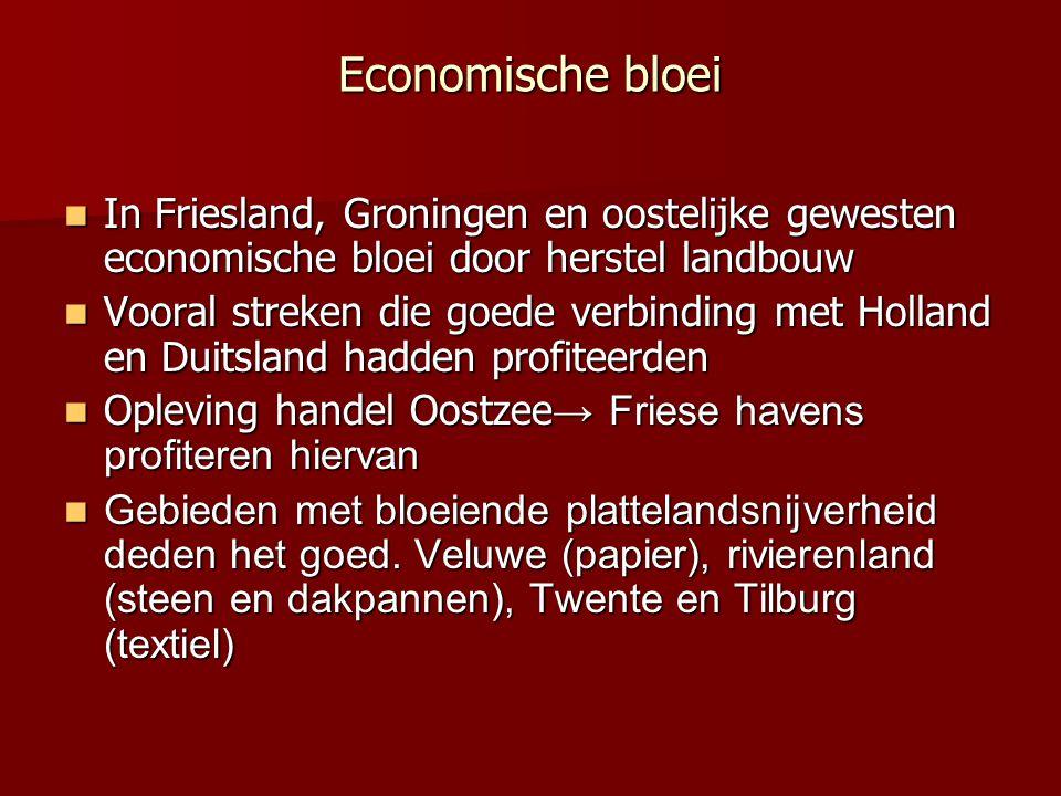 Economische bloei In Friesland, Groningen en oostelijke gewesten economische bloei door herstel landbouw In Friesland, Groningen en oostelijke geweste