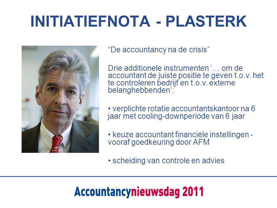INITIATIEFNOTA - PLASTERK De accountancy na de crisis Drie additionele instrumenten '… om de accountant de juiste positie te geven t.o.v.