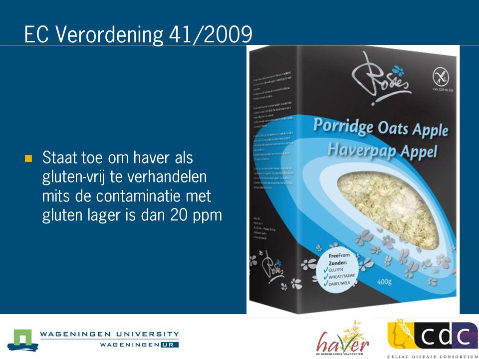 EC Verordening 41/2009 Staat toe om haver als gluten-vrij te verhandelen mits de contaminatie met gluten lager is dan 20 ppm