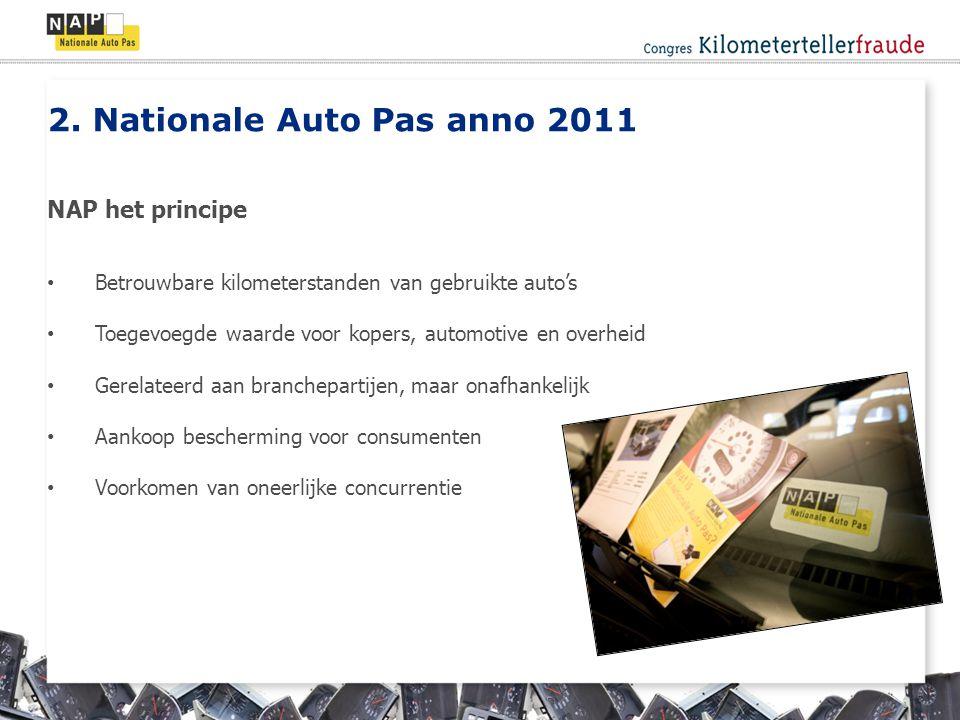 Betrouwbare kilometerstanden van gebruikte auto's Toegevoegde waarde voor kopers, automotive en overheid Gerelateerd aan branchepartijen, maar onafhankelijk Aankoop bescherming voor consumenten Voorkomen van oneerlijke concurrentie 2.