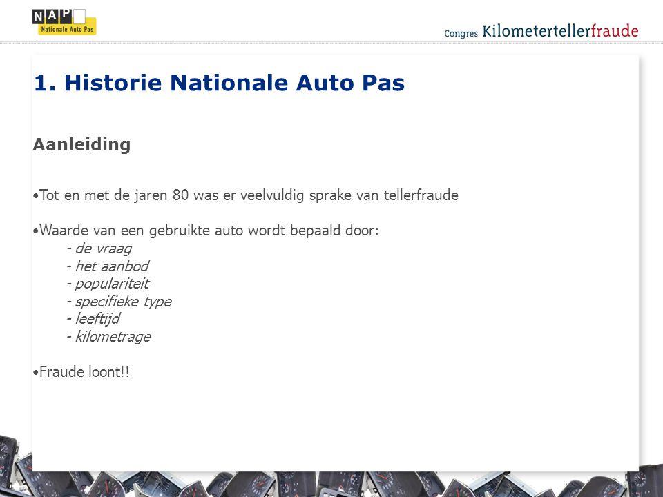 1. Historie Nationale Auto Pas Tot en met de jaren 80 was er veelvuldig sprake van tellerfraude Waarde van een gebruikte auto wordt bepaald door: - de