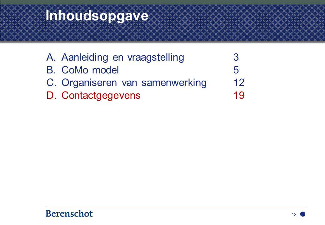 Inhoudsopgave A.Aanleiding en vraagstelling3 B.CoMo model5 C.Organiseren van samenwerking 12 D.Contactgegevens19 18