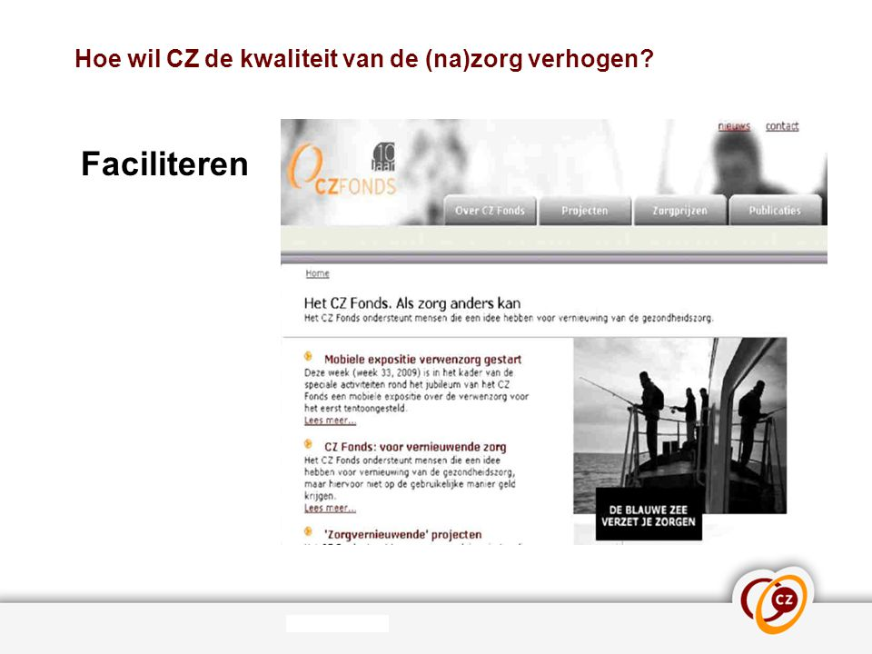 Hoe wil CZ de kwaliteit van de (na)zorg verhogen? Faciliteren