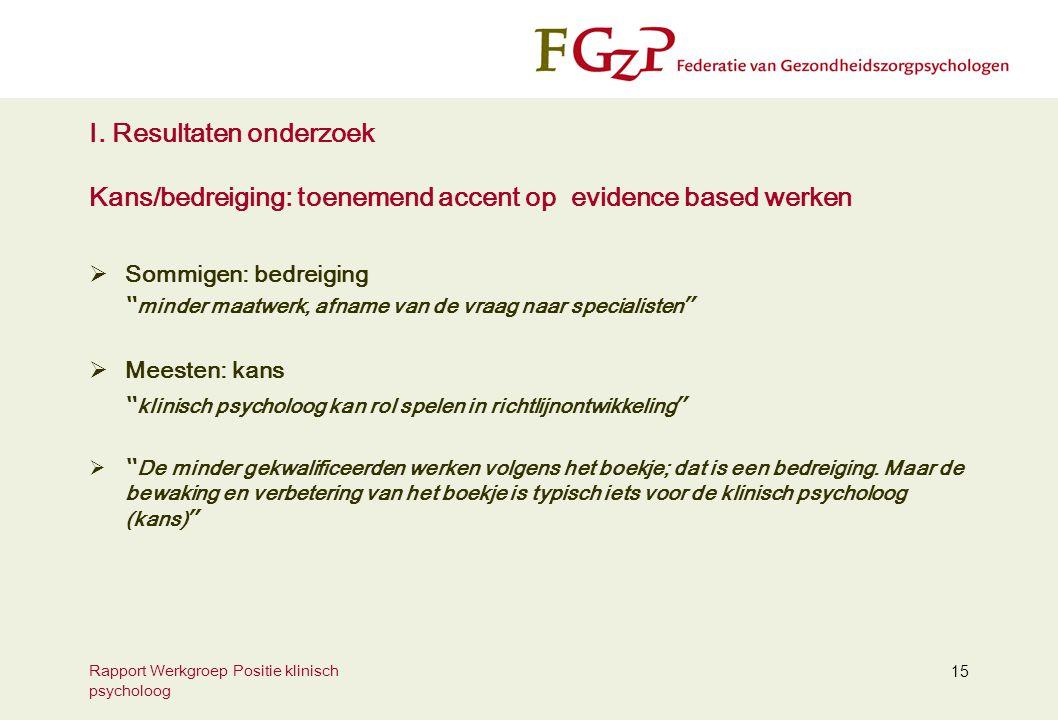 Rapport Werkgroep Positie klinisch psycholoog 15 I.