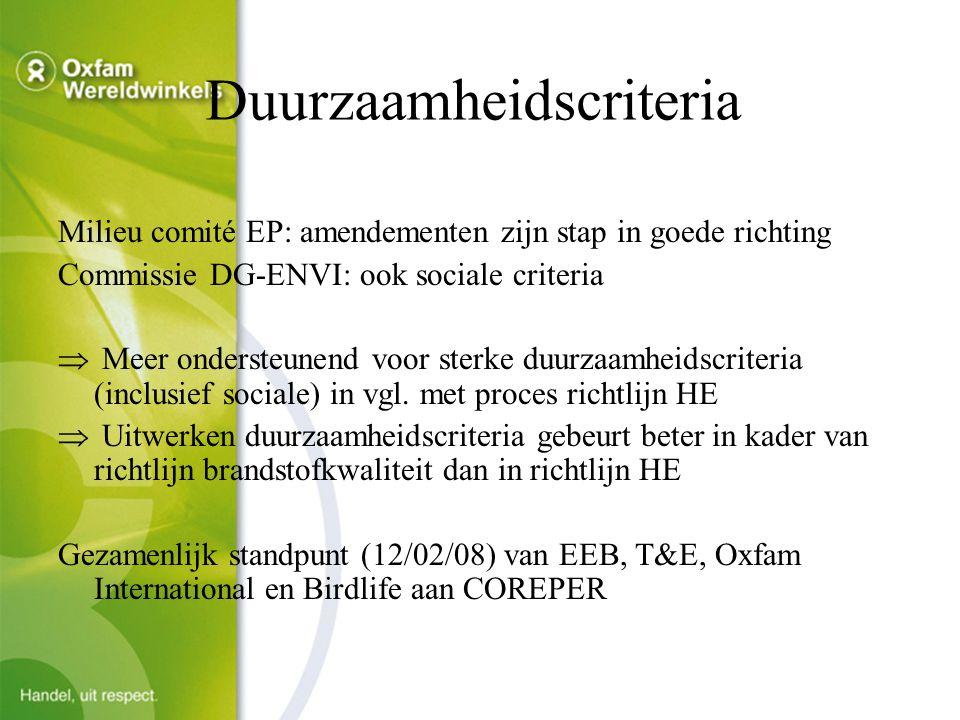 Duurzaamheidscriteria Milieu comité EP: amendementen zijn stap in goede richting Commissie DG-ENVI: ook sociale criteria  Meer ondersteunend voor sterke duurzaamheidscriteria (inclusief sociale) in vgl.