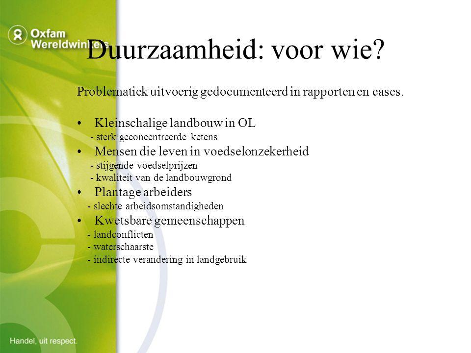 Duurzaamheid: voor wie. Problematiek uitvoerig gedocumenteerd in rapporten en cases.