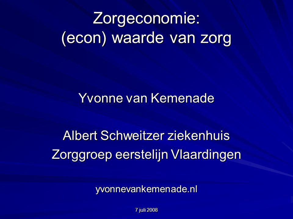 7 juli 2008 Zorgeconomie: (econ) waarde van zorg Yvonne van Kemenade Albert Schweitzer ziekenhuis Zorggroep eerstelijn Vlaardingen yvonnevankemenade.nl