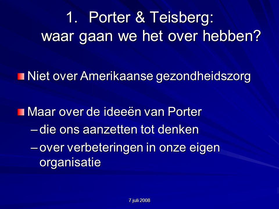 7 juli 2008 1.Porter & Teisberg: waar gaan we het over hebben.