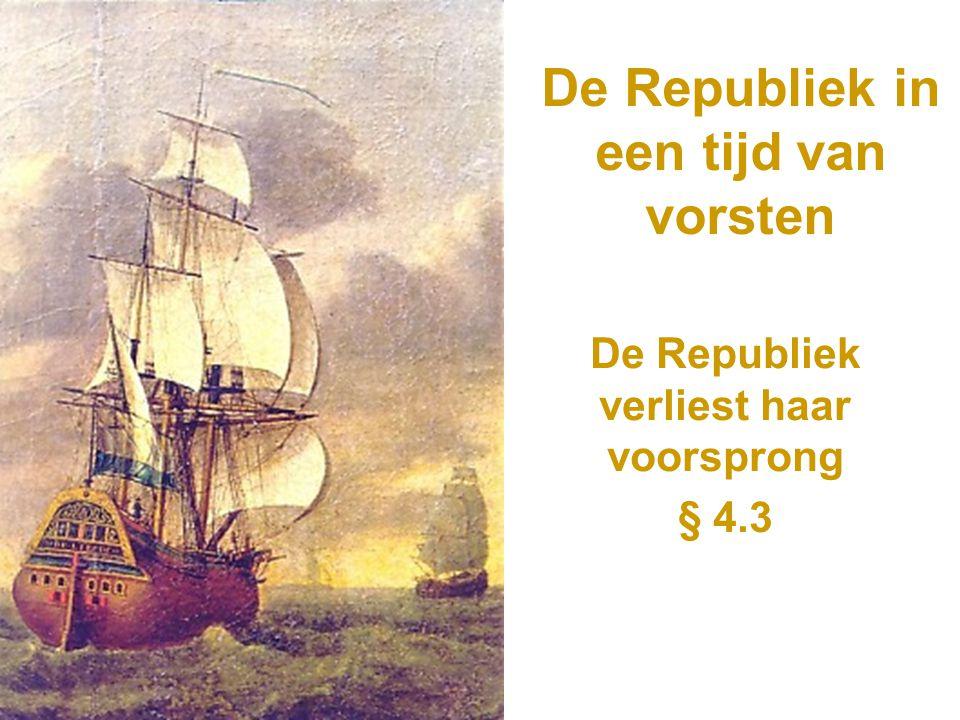 De Republiek in een tijd van vorsten De Republiek verliest haar voorsprong § 4.3