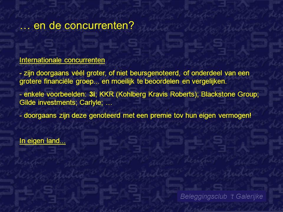 Beleggingsclub 't Galerijke … en de concurrenten? Internationale concurrenten - zijn doorgaans véél groter, of niet beursgenoteerd, of onderdeel van e