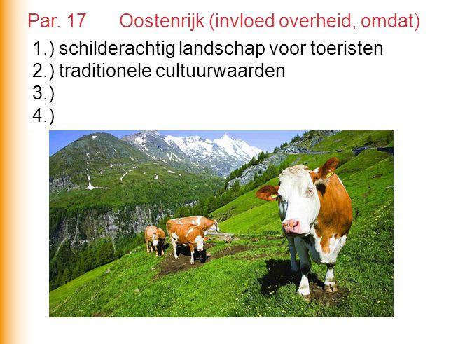 1.) schilderachtig landschap voor toeristen 2.) traditionele cultuurwaarden 3.) 4.) Par.