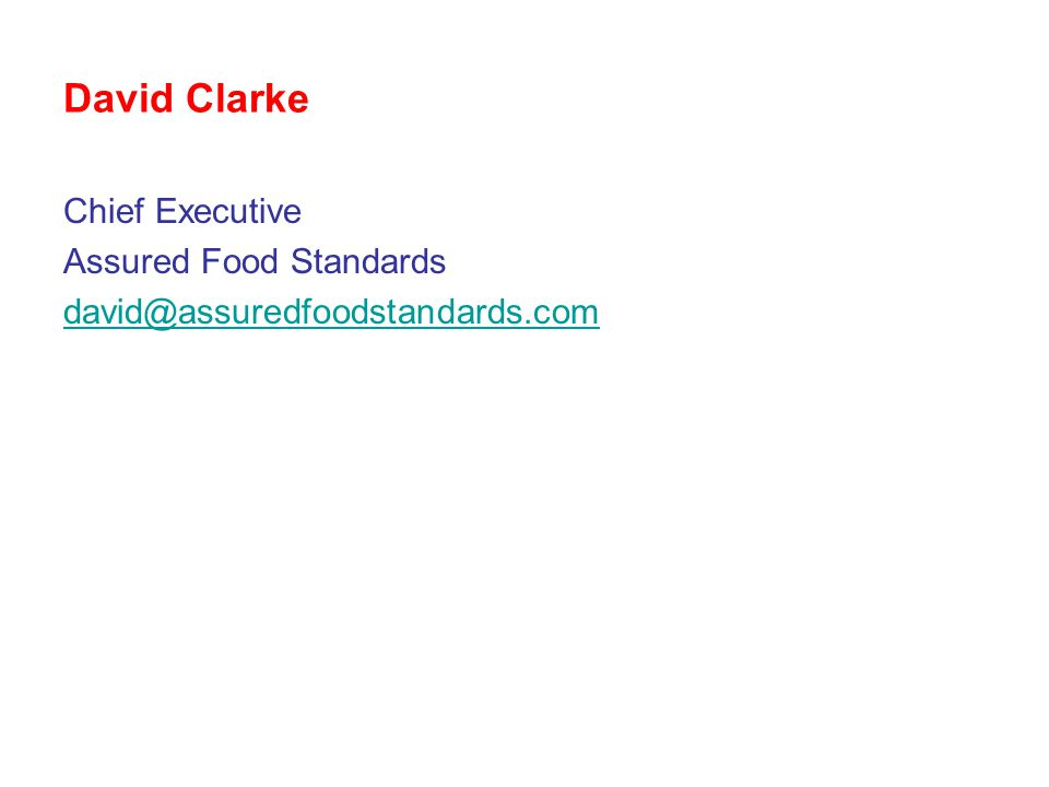David Clarke Chief Executive Assured Food Standards david@assuredfoodstandards.com