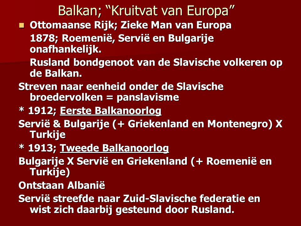 "Balkan; ""Kruitvat van Europa"" Ottomaanse Rijk; Zieke Man van Europa Ottomaanse Rijk; Zieke Man van Europa 1878; Roemenië, Servië en Bulgarije onafhank"