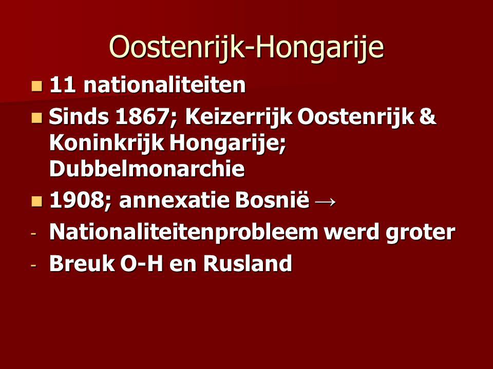 Oostenrijk-Hongarije 11 nationaliteiten 11 nationaliteiten Sinds 1867; Keizerrijk Oostenrijk & Koninkrijk Hongarije; Dubbelmonarchie Sinds 1867; Keize