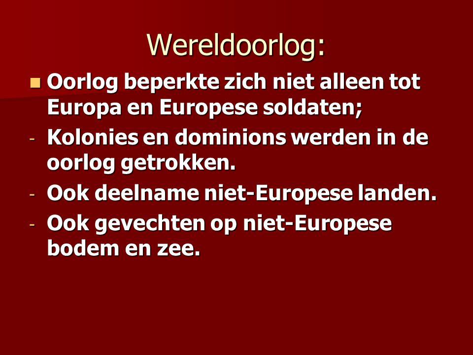 Wereldoorlog: Oorlog beperkte zich niet alleen tot Europa en Europese soldaten; Oorlog beperkte zich niet alleen tot Europa en Europese soldaten; - Ko
