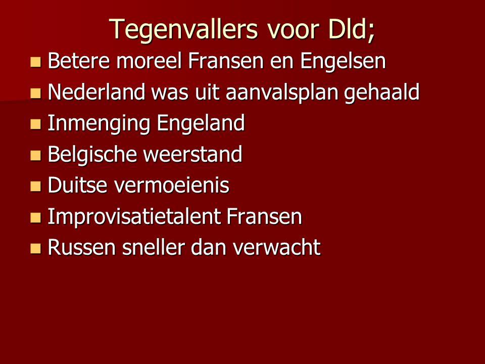 Tegenvallers voor Dld; Betere moreel Fransen en Engelsen Betere moreel Fransen en Engelsen Nederland was uit aanvalsplan gehaald Nederland was uit aan