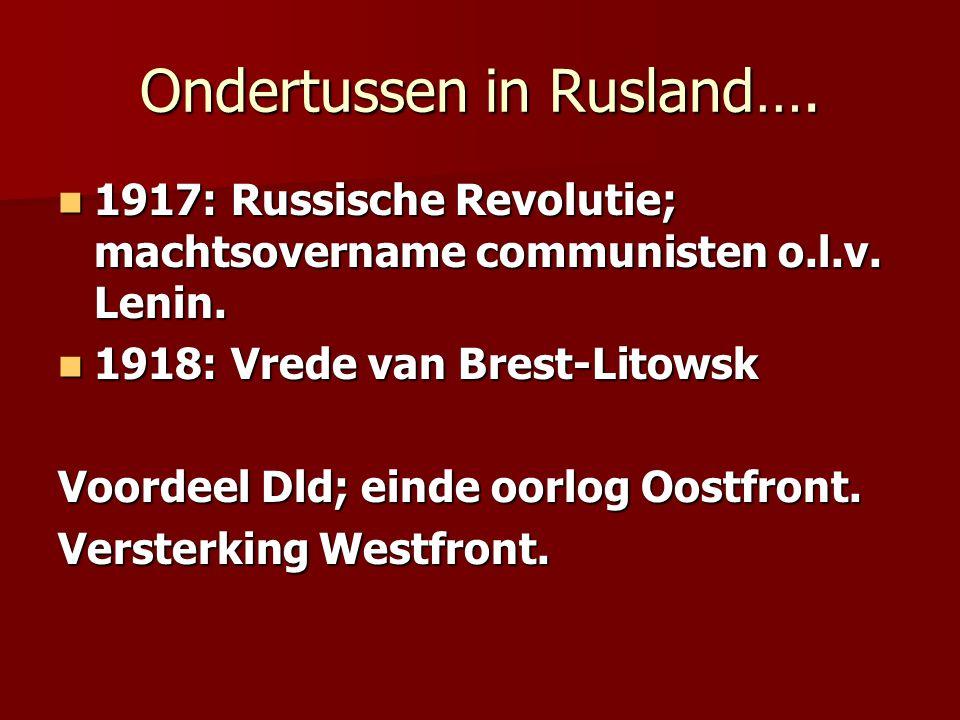 Ondertussen in Rusland…. 1917: Russische Revolutie; machtsovername communisten o.l.v. Lenin. 1917: Russische Revolutie; machtsovername communisten o.l