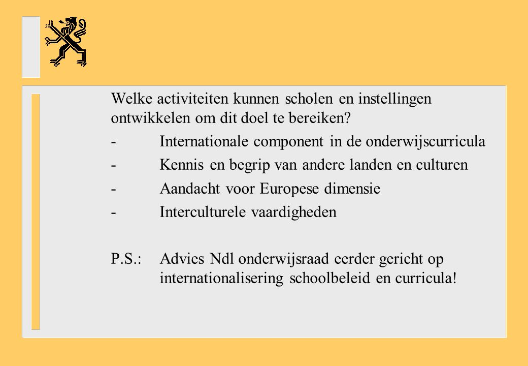 Welke activiteiten kunnen scholen en instellingen ontwikkelen om dit doel te bereiken.
