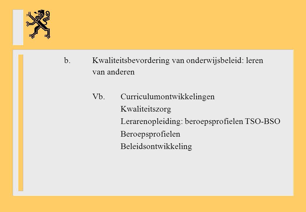 b.Kwaliteitsbevordering van onderwijsbeleid: leren van anderen Vb.