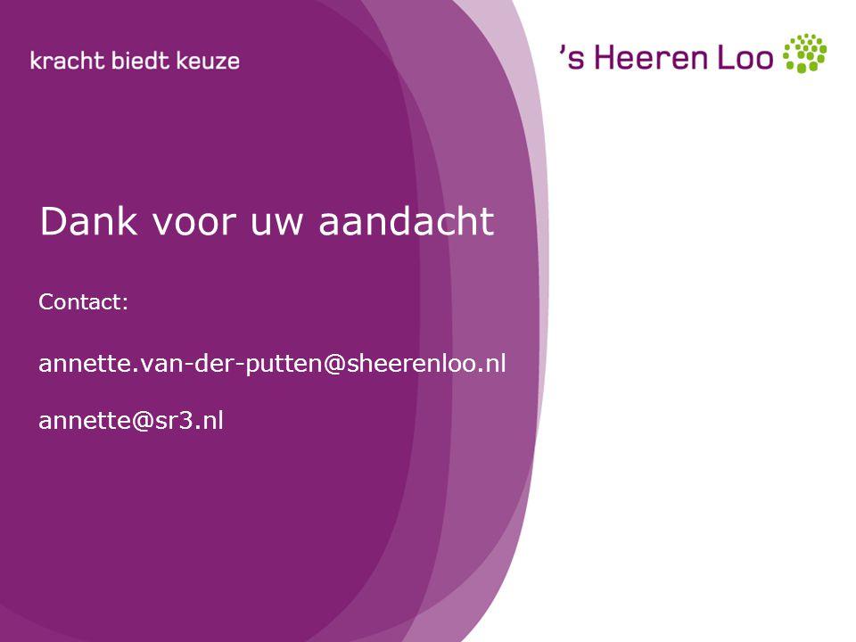 Dank voor uw aandacht Contact: annette.van-der-putten@sheerenloo.nl annette@sr3.nl