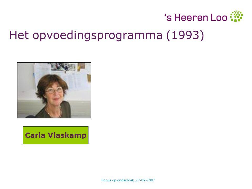Focus op onderzoek, 27-09-2007 Aanbod aan doelgroep Meer beperkingen en ouder:implementatie (minder doelen), belang van onderhouden vaardigheden.