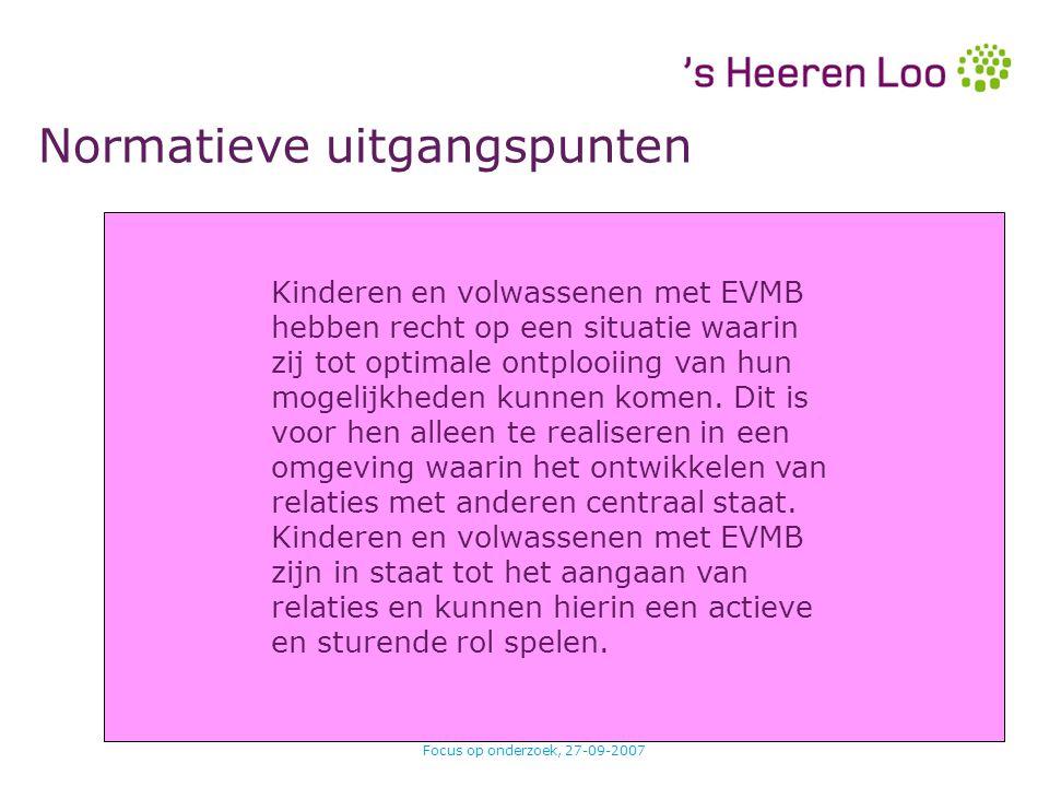 Focus op onderzoek, 27-09-2007 PersoonsbeeldPerspectief Hoofddoel Werkdoel Activiteit Rapportage GAS Normatieve uitgangspunten Kinderen en volwassenen