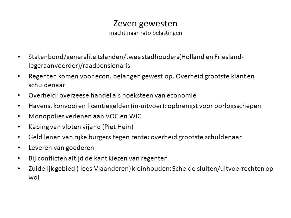Zeven gewesten macht naar rato belastingen Statenbond/generaliteitslanden/twee stadhouders(Holland en Friesland- legeraanvoerder)/raadpensionaris Rege
