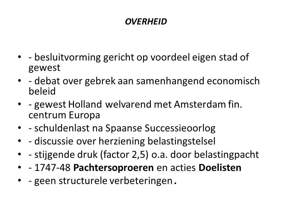 OVERHEID - besluitvorming gericht op voordeel eigen stad of gewest - debat over gebrek aan samenhangend economisch beleid - gewest Holland welvarend m