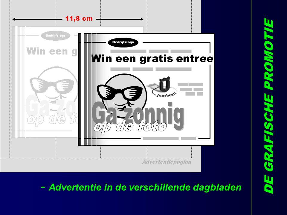 Advertentiepagina 11,8 cm DE GRAFISCHE PROMOTIE - Advertentie in de verschillende dagbladen Bedrijfslogo Win een gratis entree L