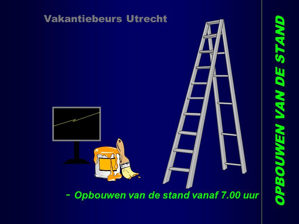 OPBOUWEN VAN DE STAND Vakantiebeurs Utrecht - Opbouwen van de stand vanaf 7.00 uur P